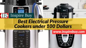 Best Electrical Pressure Cookers, Electrical Pressure Cookers, Pressure Cookers under 500 Dollars, Top 10 Best Electrical Pressure Cookers under 500 Dollars